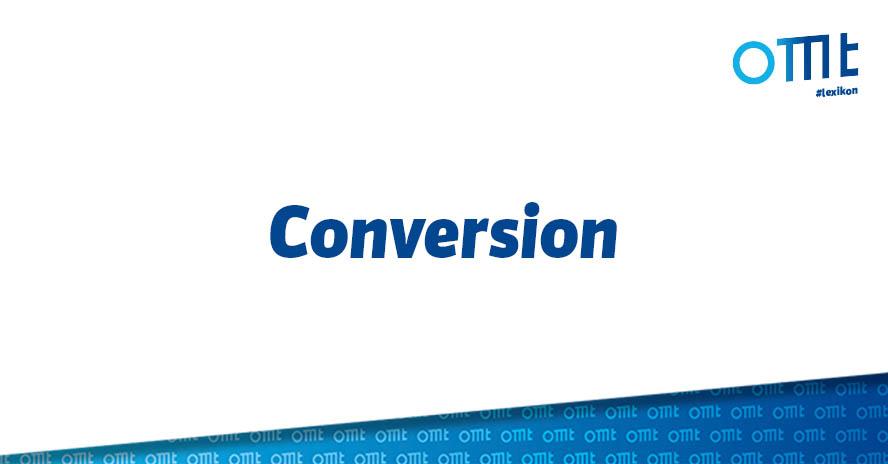 Was ist eine Conversion?
