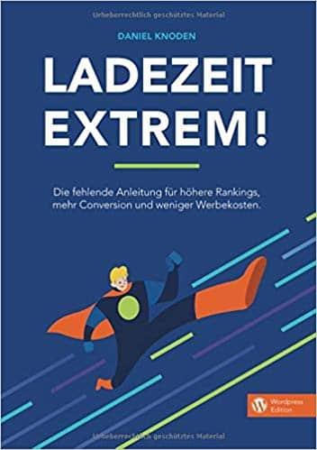 Ladezeit Extrem - Wordpress Pagespeed Buch