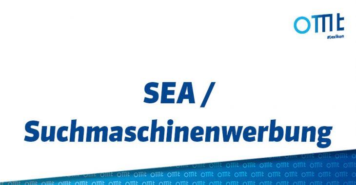 Was ist SEA? Was ist Suchmaschinenwerbung?