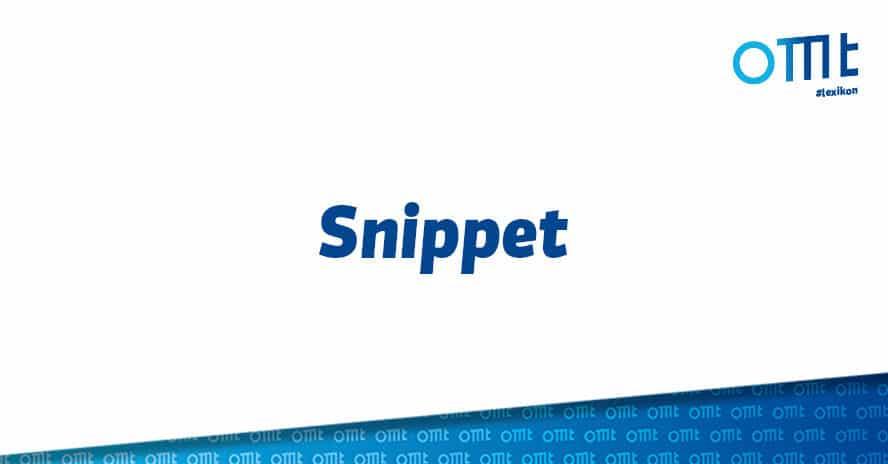 Was ist ein Snippet?